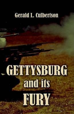 Gettysburg and Its Fury