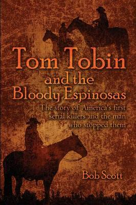 Tom Tobin and the Bloody Espinosas