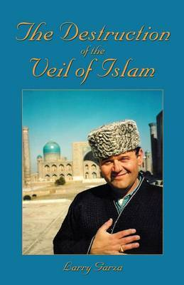 The Destruction of the Veil of Islam