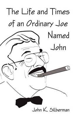 The Life and Times of an Ordinary Joe Named John
