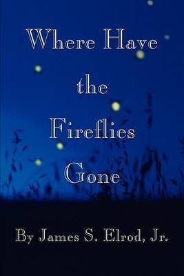 Where Have the Fireflies Gone