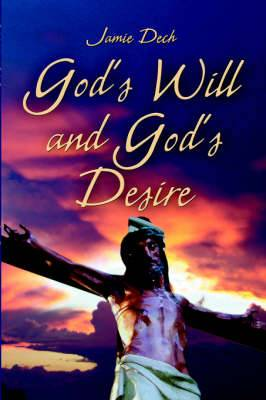 God's Will and God's Desire