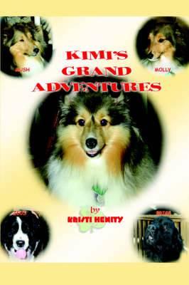 Kimi's Grand Adventures: Volume 1