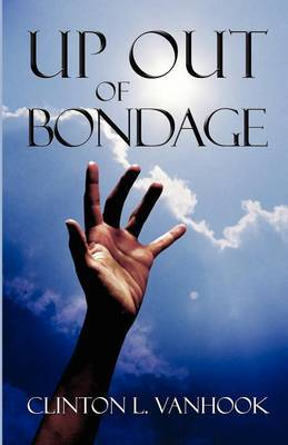 Up Out of Bondage