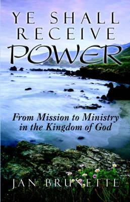 Ye Shall Receive Power: From Mission to Ministry in the Kingdom of God