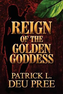 Reign of the Golden Goddess