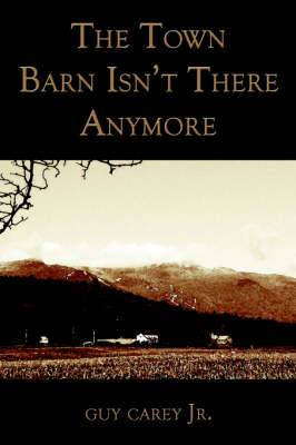 The Town Barn Isn't There Anymore