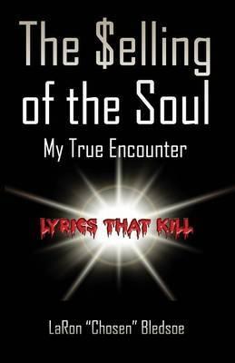 The Selling of the Soul: My True Encounter, Lyrics That Kill
