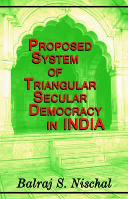 Proposed System of Triangular Secular Democracy in India