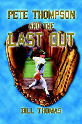 Pete Thompson and the Last Out