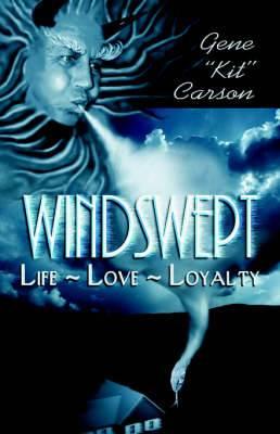 Windswept: Life-Love-Loyalty