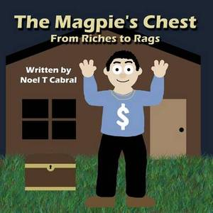The Magpie's Chest: From Riches to Rags