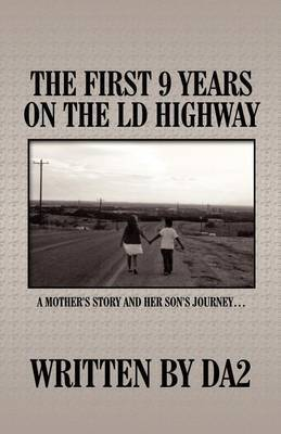 The First 9 Years on the LD Highway: A Mother's Story and Her Son's Journey...