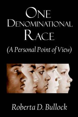 One Denominational Race: (A Personal Point of View)