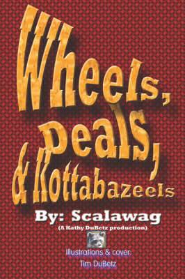 Wheels, Deals, and Kottabazeels!