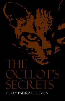 The Ocelot's Secrets