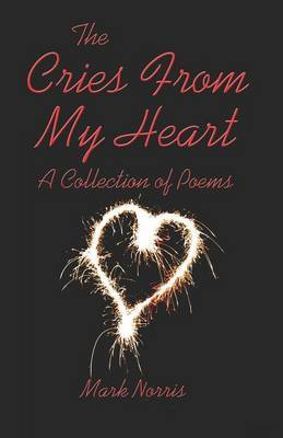 The Cries from My Heart: A Collection of Poems