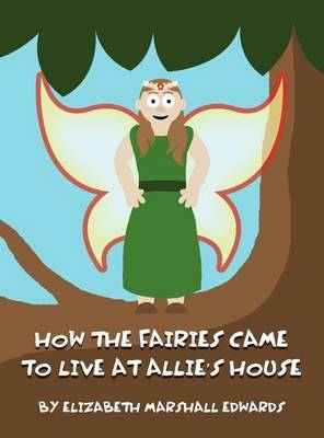 How the Fairies Came to Live at Allie's House