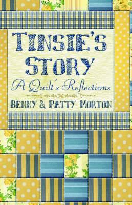 Tinsie's Story: A Quilt's Reflections