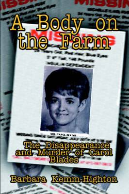 A Body on the Farm: The Disappearance and Murder of Carol Blades
