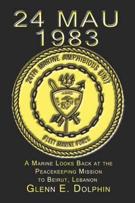 24 Mau: 1983: A Marine Looks Back at the Peacekeeping Mission to Beirut, Lebanon