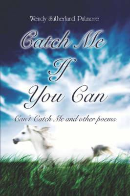Catch Me If You Can and Other Poems