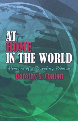 At Home in the World: Memoirs of a Traveling Woman