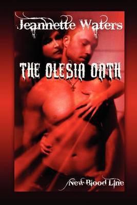The Olesia Oath: New Blood Line