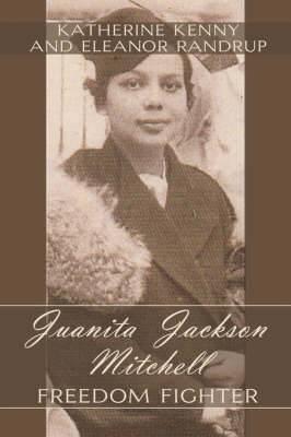 Juanita Jackson Mitchell: Freedom Fighter