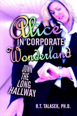 Alice in Corporate Wonderland: Down the Long Hallway