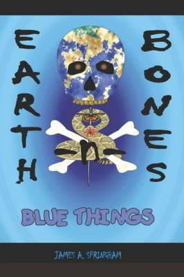 Earth-N-Bones: Blue Things