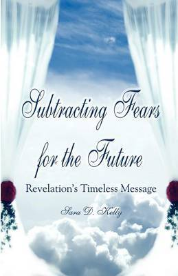 Subtracting Fears for the Future: Revelation's Timeless Message