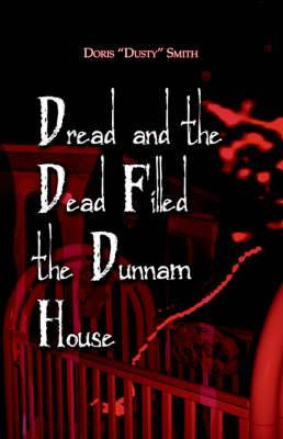 Dread and the Dead Filled the Dunnam House