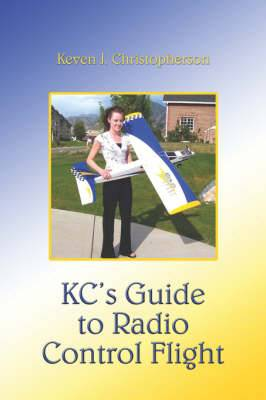 Kc's Guide to Radio Control Flight