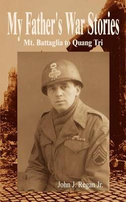 My Father's War Stories: Mt. Battaglia to Quang Tri: Mt. Battaglia to Quang Tri