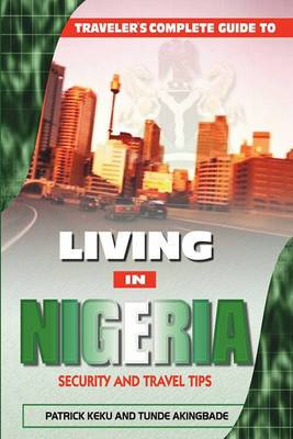 Traveler's Guide to Living in Nigeria: Security and Travel Tips