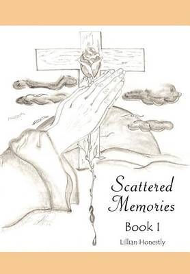 Scattered Memories Book I