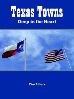 Texas Towns: Deep in the Heart
