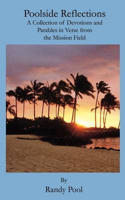 Poolside Reflections: A Collection of Devotions and Parables in Verse from the Mission Field