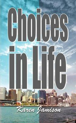 Choices in Life