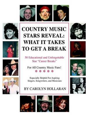 Country Music Stars Reveal: What it Takes to Get a Break