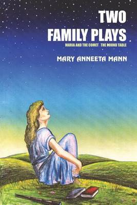 Two Family Plays: Maria and the Comet Round the Table