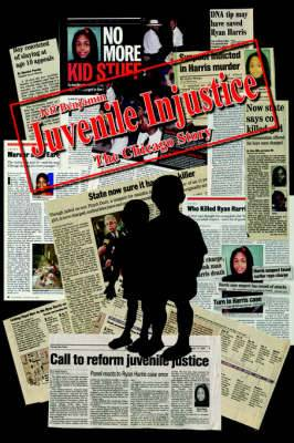 Juvenile Injustice: The Chicago Story