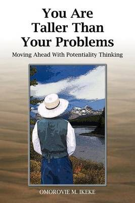 You are Taller Than Your Problems: Moving Ahead with Potentiality Thinking