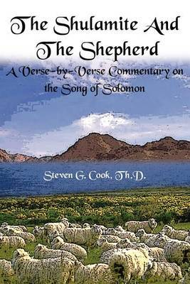 The Shulamite and the Shepherd: A Verse-by-verse Commentary on the Song of Solomon