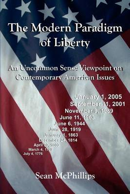 The Modern Paradigm of Liberty: An Uncommon Sense Viewpoint on Contemporary American Issues