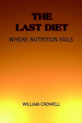 The Last Diet: Where Nutrition Fails