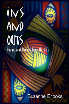 Ins and Outs: Poems and Stories from the 70's