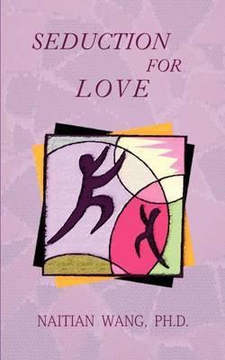 Seduction for love