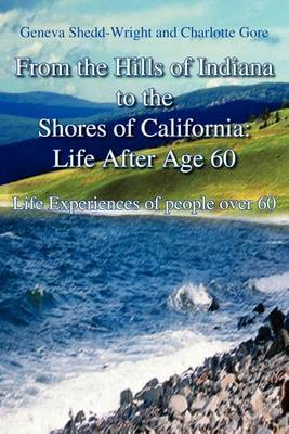 From the Hills If Indiana to the Shores of California: Life After Age 60: Experiences of People Over 60